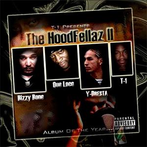 7th Sign, Bizzy Bone & T-1 - T-1 presents Hoodfellaz II