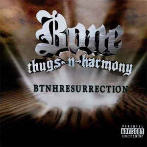 Bone Thugs-N-Harmony - BTNHResurrection