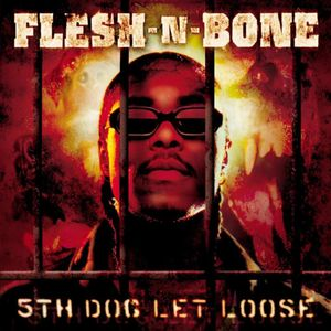 Flesh-N-Bone - 5th Dog Let Loose